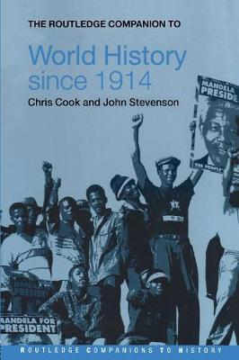 The Routledge Companion to World History Since 1914 - Cook, Chris, and Stevenson, John
