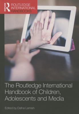 The Routledge International Handbook of Children, Adolescents and Media - Lemish, Dafna (Editor)