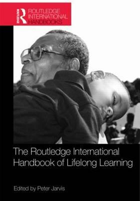 The Routledge International Handbook of Lifelong Learning - Jarvis, Peter (Editor)