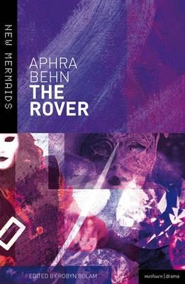 The Rover - Behn, Aphra, and Bolam, Robyn (Volume editor)