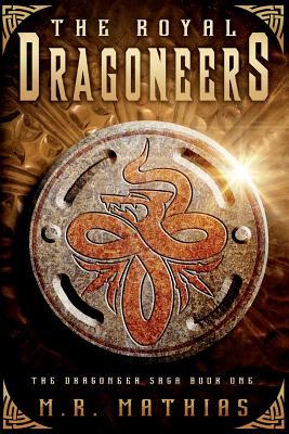 The Royal Dragoneers: (The Dragoneers Saga Book One) - Mathias, M R