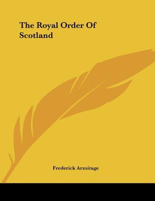 The Royal Order of Scotland - Armitage, Frederick