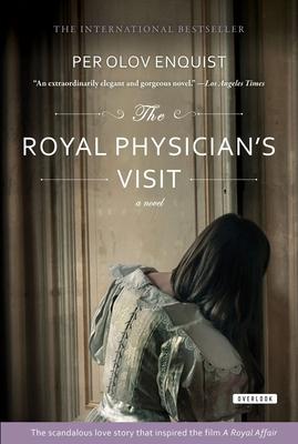 The Royal Physician's Visit - Enquist, Per Olov