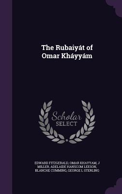 The Rubaiyat of Omar Khayyam - Fitzgerald, Edward, and Khayyam, Omar, and Miller