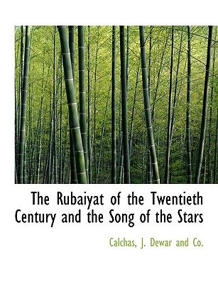 The Rubaiyat of the Twentieth Century and the Song of the Stars - Calchas, and J Dewar and Co, Dewar And Co (Creator)