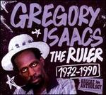 The Ruler 1972-1990: Reggae Anthology - Gregory Isaacs