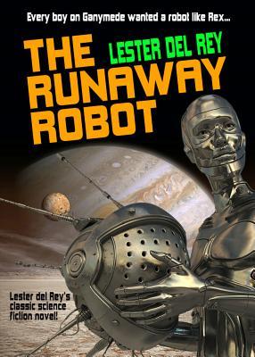 The Runaway Robot - Del Rey, Lester