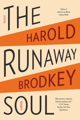 The Runaway Soul - Brodkey, Harold