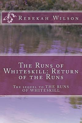 The Runs of Whiteskill: Return of the Runs - Wilson, Rebekah