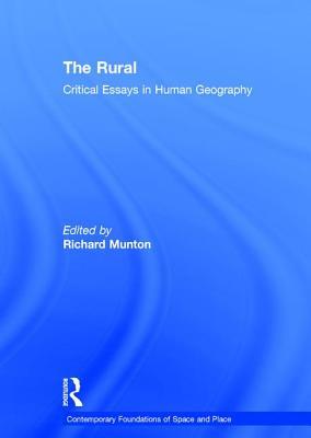 The Rural: Critical Essays in Human Geography - Munton, Richard (Editor)