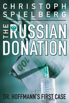The Russian Donation - Spielberg, Christoph, and Chapple, Gerald (Translated by)