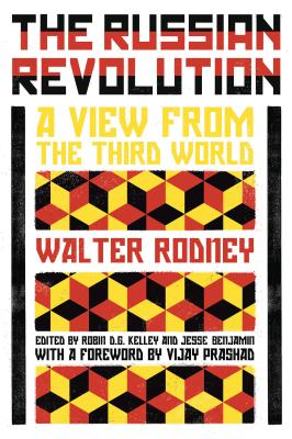 The Russian Revolution: A View from the Third World - Rodney, Walter, Professor, and Kelley, Robin D G (Editor), and Benjamin, Jesse (Editor)