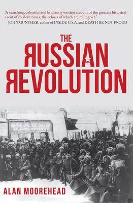 The Russian Revolution - Moorehead, Alan