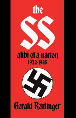 The S.S.: Alibi of a Nation, 1922-1945 - Reitlinger, Gerald