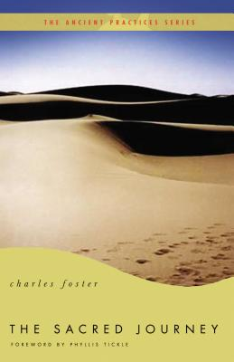 The Sacred Journey - Foster, Charles, MB, and Tickle, Phyllis (Foreword by)