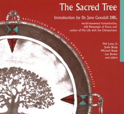 The Sacred Tree - Bopp, Judie, and Bopp, Michael, and Brown, Lee, Dr.