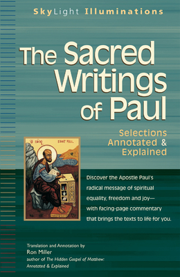 The Sacred Writings of Paul: Annotated & Explained - Miller, Ron (Commentaries by)