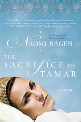 The Sacrifice of Tamar - Ragen, Naomi