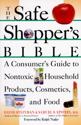 The Safe Shopper's Bible: A Consumer's Guide to Nontoxic Household Products - Steinman, David, and Epstein, Samuel S