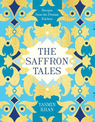 The Saffron Tales: Recipes from the Persian Kitchen - Khan, Yasmin, Dr.