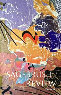 The Sagebrush Review, Vol. 10 - Haight, Alexis (Editor)