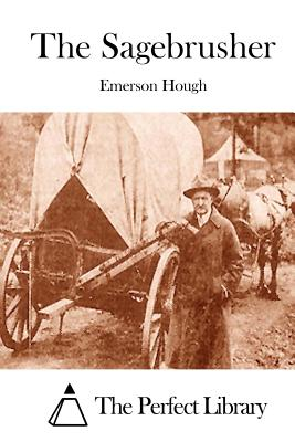 The Sagebrusher - Hough, Emerson, and The Perfect Library (Editor)