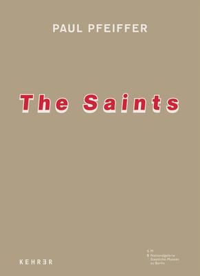 The Saints - Kittelmann, Udo (Editor), and Schmitz, Britta (Editor), and Pfeiffer, Paul (Illustrator)