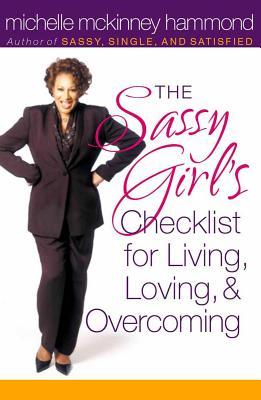 The Sassy Girl's Checklist for Living, Loving, & Overcoming - Hammond, Michelle McKinney