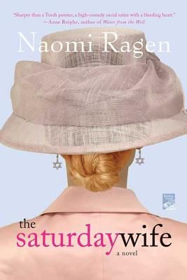 The Saturday Wife - Ragen, Naomi