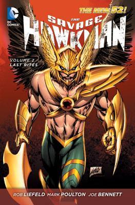 The Savage Hawkman Vol. 2 - Poulton, Mark (Artist), and Bennett, Joe (Artist), and Liefeld, Rob