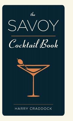 The Savoy Cocktail Book - Craddock, Harry