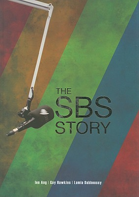 The SBS Story: The Challenge of Diversity - Ang, Len, and Hawkins, Gay, and Dabboussy, Lamia