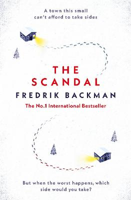 The Scandal: Published in the U.S. as Beartown - Backman, Fredrik