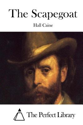 The Scapegoat - Caine, Hall, Sir, and The Perfect Library (Editor)