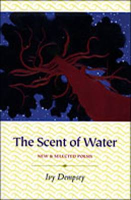 The Scent of Water: New and Selected Poems - Dempsey, Ivy