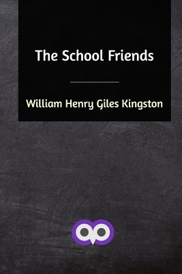 The School Friends - Kingston, William Henry Giles