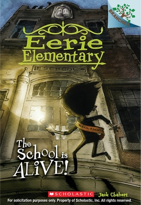 The School Is Alive!: A Branches Book (Eerie Elementary #1) - Chabert, Jack