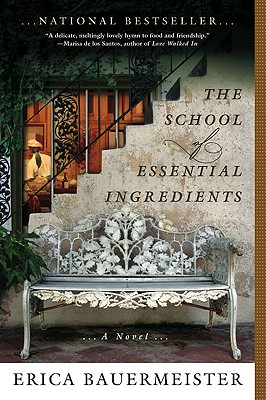 The School of Essential Ingredients - Bauermeister, Erica