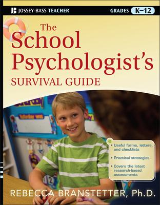 The School Psychologist's Survival Guide, Grades K-12 - Branstetter, Rebecca, PhD