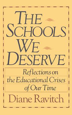 The Schools We Deserve - Ravitch, Dian