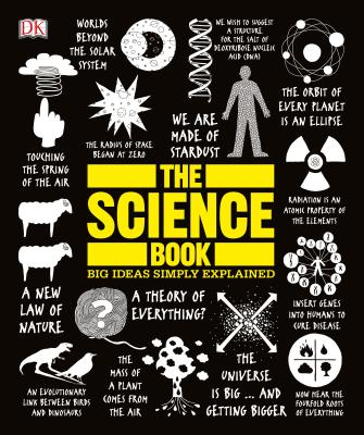 The Science Book: Big Ideas Simply Explained - DK