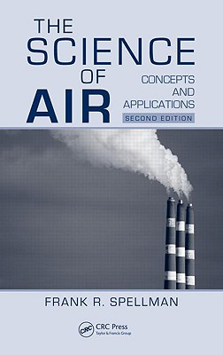 The Science of Air: Concepts and Applications - Spellman, Frank R