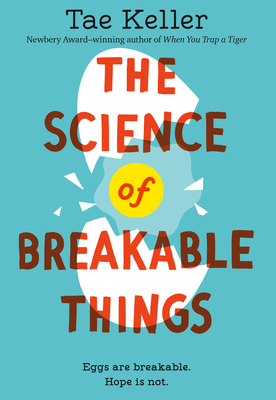 The Science of Breakable Things - Keller, Tae