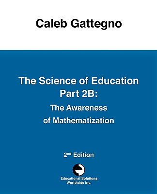 The Science of Education Part 2b: The Awareness of Mathematization - Gattegno, Caleb