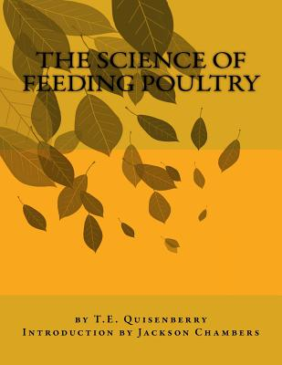 The Science of Feeding Poultry - Quisenberry, T E, and Chambers, Jackson (Introduction by)