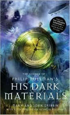 The Science of Philip Pullman's His Dark Materials - Gribbin, Mary, and Gribbin, John
