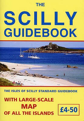 The Scilly Guidebook: The Isles of Scilly Standard Guidebook - Bowley, Rex Lyon