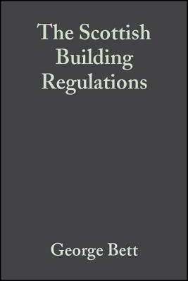 The Scottish Building Regulations: Explained and Illustrated - Bett, George