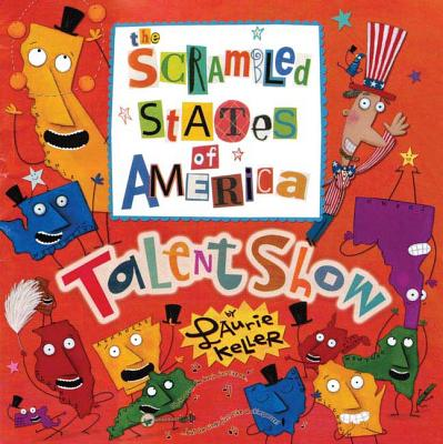 The Scrambled States of America Talent Show - Keller, Laurie