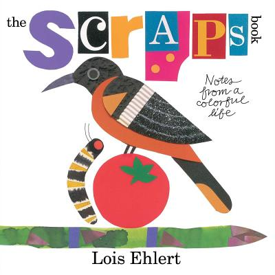 The Scraps Book: Notes from a Colorful Life - Ehlert, Lois